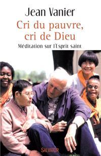 Cri du pauvre, cri de Dieu : méditation sur l'Esprit saint