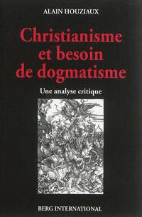 Christianisme et besoin de dogmatisme : une analyse critique