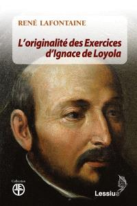 L'originalité des Exercices d'Ignace de Loyola