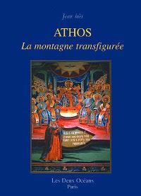 Athos : la montagne transfigurée