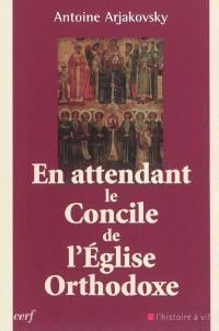 En attendant le concile de l'Eglise orthodoxe : un cheminement spirituel et oecuménique