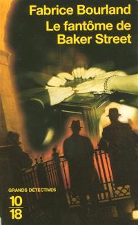 Les enquêtes d'Andrew Singleton et James Trelawney. Volume 1, Le fantôme de Baker Street