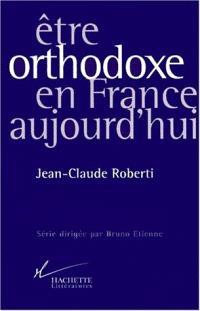Etre orthodoxe en France aujourd'hui