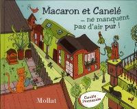 Macaron et Canelé ne manquent pas d'air pur