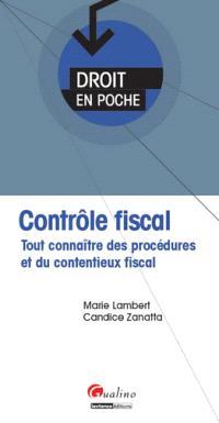 Contrôle fiscal : tout connaître des procédures et du contentieux fiscal