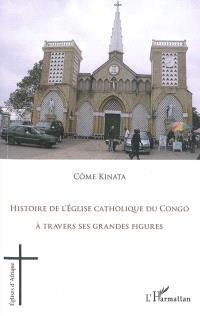 Histoire de l'Eglise catholique du Congo à travers ses grandes figures : 1938-1993