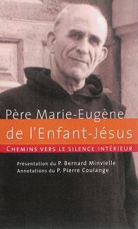 Chemins vers le silence intérieur avec le père Marie-Eugène de l'Enfant-Jésus