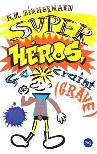 Super-héros, ça craint (grave)