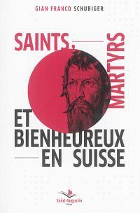 Saints, martyrs et bienheureux en Suisse