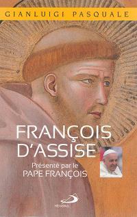 François d'Assise : à l'aube d'une existence joyeuse : avec une conversation du pape François