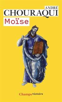 Moïse : voyage aux confins d'un mystère révélé et d'une utopie réalisable