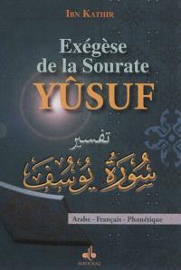 Exégèse de la sourate Yûsuf : Joseph : arabe-français-phonétique