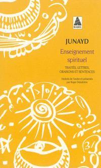 Enseignement spirituel : traités, lettres, oraisons et sentences