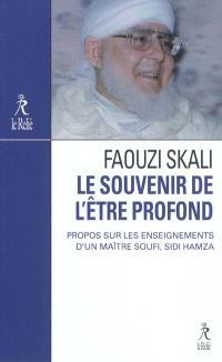 Le souvenir de l'être profond : propos sur les enseignements d'un maître soufi, Sidi Hamza