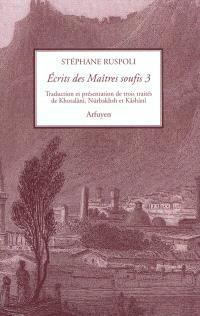 Ecrits des maîtres soufis. Volume 3, Trois traités de Khotalâni, Nûrbakhsh et Kâshânî