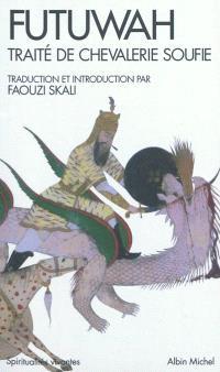 Futuwah : traité de chevalerie soufie