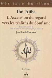 L'ascension du regard vers les réalités du soufisme : traduction annotée = Kitab mi'raj al-tashawwuf ila haqa'iq al tasawwuf