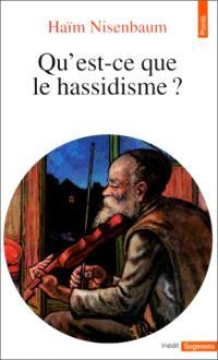 Qu'est-ce que le hassidisme ?. Suivi de Lettre inédite à sa fille