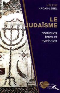 Le judaïsme : pratiques, fêtes et symboles