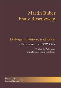 Dialogue, tradition, traduction : choix de lettres : 1919-1929