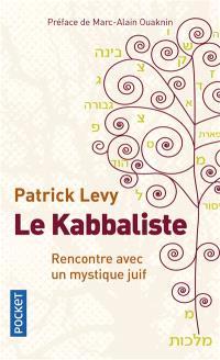 Le kabbaliste : rencontre avec un mystique juif
