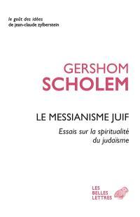 Le messianisme juif : essais sur la spiritualité du judaïsme