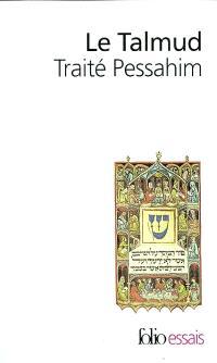 Le Talmud. Volume 1, Traité Pessahim