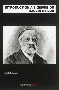 Introduction à l'oeuvre du rabbin Hirsch