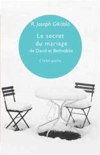 Le secret du mariage de David et Bethsabée