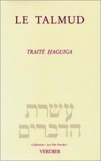 Le Talmud : traité Haguiga