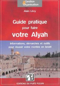 Guide pratique pour faire votre Alyah : informations, démarches & conseils pour réussir votre montée en Israël