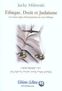 Ethique, droit et judaïsme : les treize règles d'interprétation du texte biblique