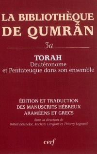 La bibliothèque de Qumrân. Volume 3A, Torah : Deutéronome et Pentateuque dans son ensemble