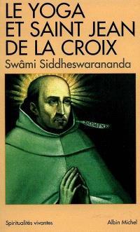 Le yoga et saint Jean de la Croix : pensée indienne et mystique carmélitaine