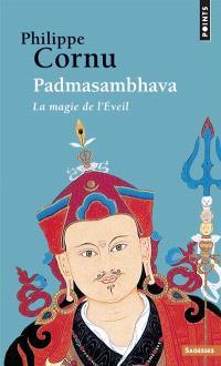 Padmasambhava : la magie de l'éveil