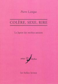 Colère, sexe, rire : le Japon des mythes anciens
