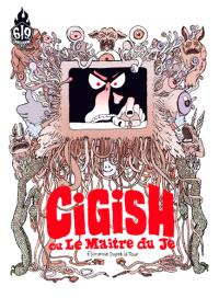 Cigish ou Le maître du je