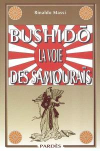 Bushidô, la voie des samouraïs