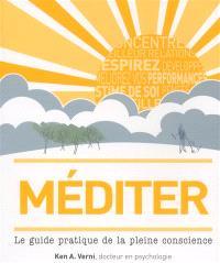 Méditer : le guide pratique de la pleine conscience