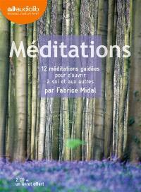 Méditations : 12 méditations guidées pour s'ouvrir à soi et aux autres