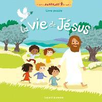 La vie de Jésus : livre puzzle