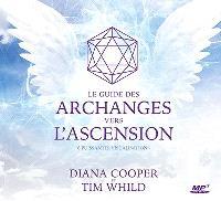 Le guide des archanges vers l'ascension  : 6 puissantes visualisations
