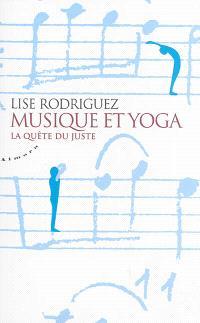 Musique et yoga : la quête du juste