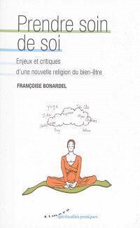 Prendre soin de soi : enjeux et critiques d'une nouvelle religion du bien-être