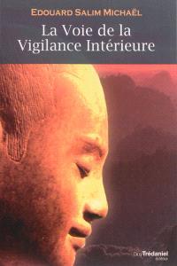 La voie de la vigilance intérieure : chemin vers la lumière intérieure et la réalisation de la nature divine de l'être humain