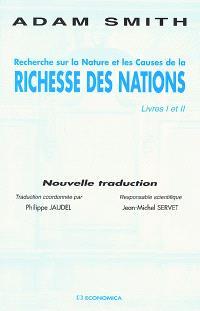 Recherche sur la nature et les causes de la richesse des nations : livres I et II