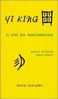 Yi King : le livre des transformations (avec commentaires)