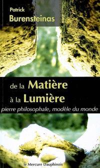 De la matière à la lumière : pierre philosophale, modèle du monde