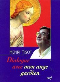 Dialogue avec mon ange gardien : pour appeler son ange gardien à l'aide mieux vaut connaître son nom
