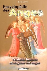 Encyclopédie des anges : histoire vraie des anges